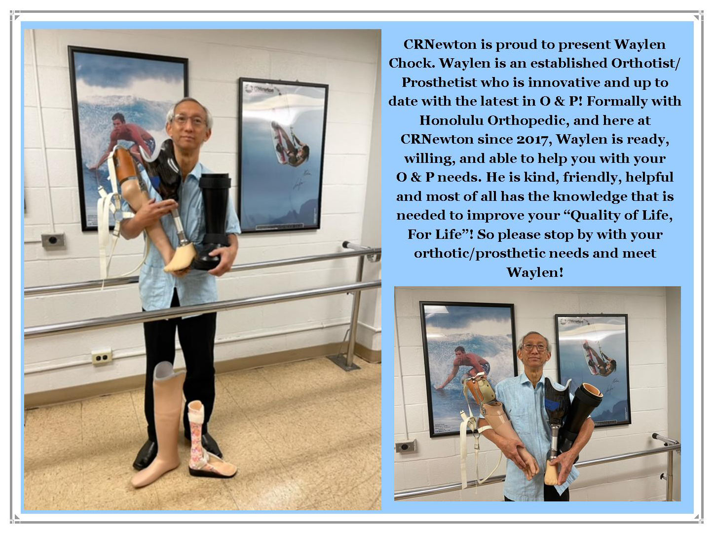 CR Newton is proud to present Waylen Chock and established Orthotist / Prosthetist